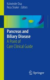 Pancreas and Biliary Disease: A Point of Care Clinical Guide