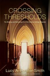 Crossing Thresholds: The Making and Remaking of a 21st-Century College Chaplain