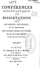 Conférences ecclesiastiques au Dissertations sur les auteurs, les conciles, et la discipline des premiers siecles de l'Eglise