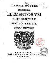 Thomae Hobbes Malmesburiensis Opera philosophica, quae Latinè scripsit, omnia. Antè quidem per partes, nunc autem, post cognitas omnium objectiones, conjunctim & accuratiùs edita
