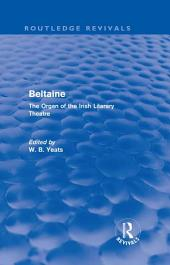 Beltaine (Routledge Revivals): The Organ of the Irish Literary Theatre