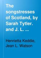 The songstresses of Scotland  by Sarah Tytler  and J  L  Watson PDF