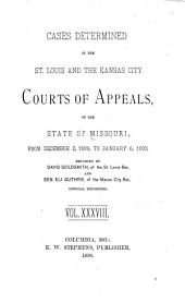 Cases Determined by the St. Louis, Kansas City and Springfield Courts of Appeals of the State of Missouri: Volume 38