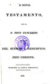 """""""O"""" novo testamento ... trad. na lingua portugueza"""