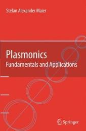 Plasmonics: Fundamentals and Applications
