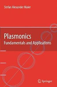 Plasmonics  Fundamentals and Applications