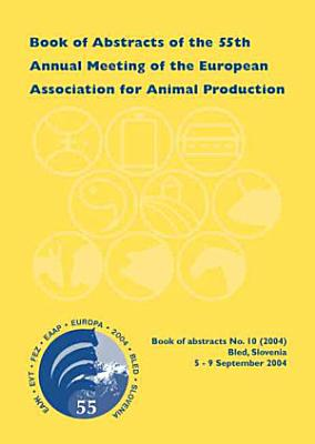 Book Of Abstracts Of The 55th Annual Meeting Of The European Association For Animal Production PDF
