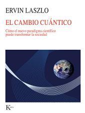 El cambio cuántico: Cómo el nuevo paradigma científico puede transformar la sociedad