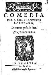 Berenice comedia del s. Gio. Francesco Loredano
