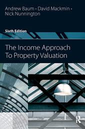 The Income Approach to Property Valuation: Edition 6