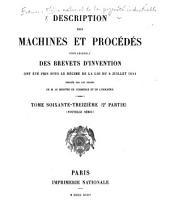Description des machines et procédés pour lesquels des brevets d'invention ont été pris sous le régime de la loi du 5 juillet 1844: Volume73,Partie2