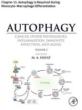 Autophagy: Chapter 15. Autophagy is Required during Monocyte–Macrophage Differentiation