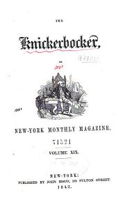 The Knickerbocker: Or, New-York Monthly Magazine, Volume 19