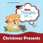 Bible Thoughts on Christmas Presents: Creative ideas for giving at Christmas