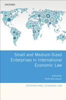 Small and Medium Sized Enterprises in International Economic Law PDF
