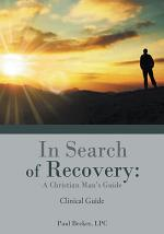 In Search of Recovery: a Christian Man's Guide