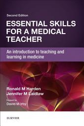 Essential Skills for a Medical Teacher: An Introduction to Teaching and Learning in Medicine, Edition 2