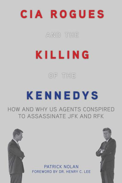Download CIA Rogues and the Killing of the Kennedys Book