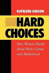 Hard Choices: How Women Decide About Work, Career and Motherhood