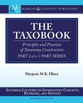 The Taxobook: Principles and Practices of Building Taxonomies, Part 2 of a 3-Part Series
