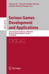 Serious Games Development and Applications: 5th International Conference, SGDA 2014, Berlin, Germany, October 9-10, 2014. Proceedings