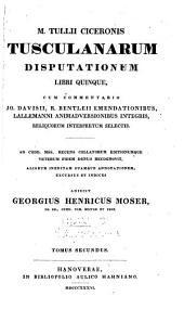 M. Tullii Ciceronis Tusculanarum disputationum: Volume 2