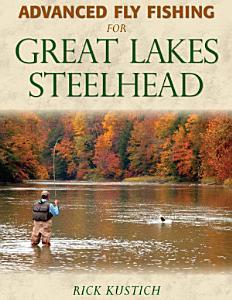 Advanced Fly Fishing for Great Lakes Steelhead PDF