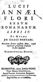 Lucii Annaei Flori Rerum romanarum libri 4. ex musaeo Jo. Isaaci Pontani. Accedunt breves ejusdem notae, atque observata praesertim politica in fine opusculi