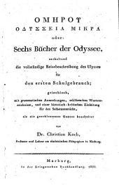 Odysses parva oder sechs Bücher der Odyssee: enthaltend die vollständige Reisebeschreibung des Ulysses für den ersten Schulgebrauch