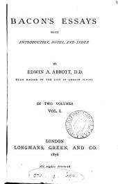 Bacon's essays, with intr., notes and index by E.A. Abbott: Volume 1