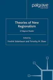 Theories of New Regionalism: A Palgrave Macmillan Reader