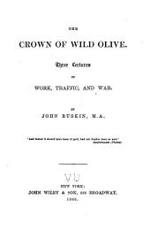 The Crown of Wild Olive: Three Lectures on Work, Traffic, and War