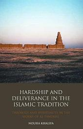 Hardship and Deliverance in the Islamic Tradition: Theology and Spirituality in the Works of Al-Tanukhi