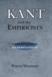 Kant and the Empiricists: Understanding Understanding