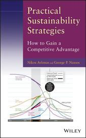 Practical Sustainability Strategies: How to Gain a Competitive Advantage