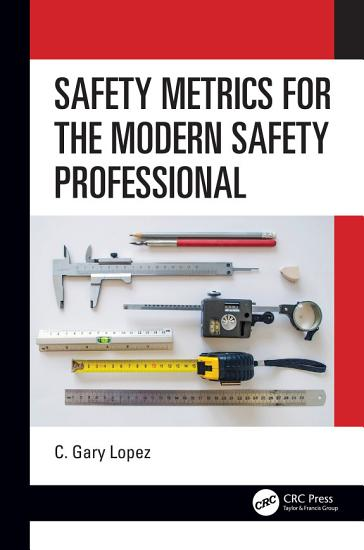 Safety Metrics for the Modern Safety Professional PDF