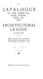 Catalogue of the ... Annual Exhibition of the Architectural League of New York