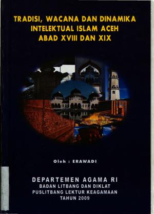 Tradisi  wacana  dan dinamika intelektual Islam Aceh abad XVIII dan XIX PDF