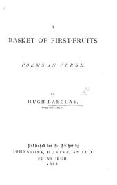 A Basket of First-Fruits. Poems in verse