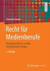 Recht für Medienberufe: Kompaktes Wissen zu allen rechtstypischen Fragen, Ausgabe 4