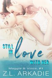 Still In Love With Her: Maggie & Vince, 1 (LOVE in the USA, vol. 5)