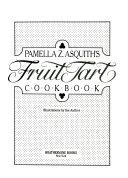 Pamella Z  Asquith s Fruit Tart Cookbook