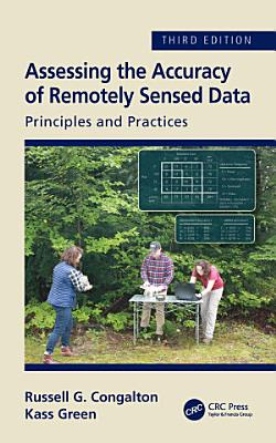Assessing the Accuracy of Remotely Sensed Data