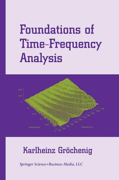 Foundations of Time Frequency Analysis
