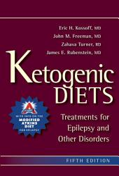 Ketogenic Diets: Treatments for Epilepsy and Other Disorders, Edition 5