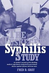 The Tuskegee Syphilis Study: The Real Story and Beyond