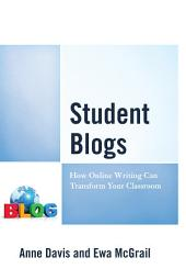Student Blogs: How Online Writing Can Transform Your Classroom