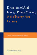 Dynami of Arab Foreign Policy Making in the Twenty First Century