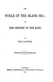 The Bugle of the Black Sea; Or, the British in the East. [Poems.] By Melanter