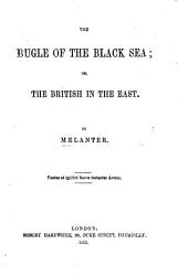 The Bugle of the Black Sea  Or  the British in the East   Poems   By Melanter PDF